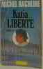 Katia liberté. Rachline Michel
