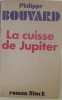 La cuisse de jupiter. Bouvard Philippe