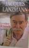 Le voleur de hasards. Jacques Lanzmann