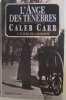 L'ange des tenebres. Caleb Carr