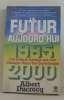 Le Futur Aujourd'hui 1985 / 2000. Ducrocq Albert