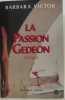 La Passion Gedeon. Barbara Victor