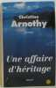 Une Affaire D'heritage. Arnothy Christine