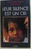 Leur silence est un cri. Marie-Christine Choquet  Benoît Richard
