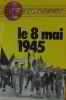 8 mai 1945. M Veillon D./Rodiere
