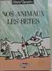 Nos animaux les betes. Lefred/Thouron