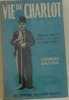 VIE DE CHARLOT. Charles Chaplin  ses films et son temps. Sadoul Georges