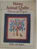 Making animal quilts : patterns and projects. Collectif