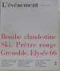 L'événement n°2 : bombe clandestine - Ski. Prêtre rouge - Grenoble . Elysée 66. D'astier Emmanuel