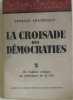 La croisade des démocraties (tome 2). Champeaux Georges