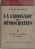 La croisade des démocraties tome 1: formation de la Coterie de la guerre. Champeaux Georges