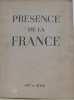 Presence de la france. Préface De M. Georges Bidault