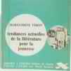 Tendances actuelles de la littérature pour la jeunesse  1960-1975. Vérot  Marguerite M. Ch