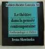 Le théatre dans la pensée contemporaine - cahiers théatre louvain 54. Slawinska Irena