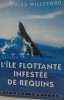 L'ile flottante infestee de requins. Willeford  Charles