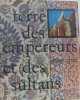 Terre des empereurs et des sultans. Benoist-méchin Jacques