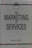 Marketing of Services. Cowell  Donald W