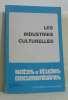 Les industries culturelles notes et études documentaires N°4535-4536. Collectif