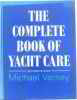 Complete Book of Yacht Care. Verney  Michael