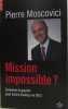 Mission impossible ? Comment la gauche peut battre Sarkozy en 2012. Moscovici  Pierre
