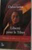 Liberté pour le Tibet: Message de paix et de tolérance. Dalaï-Lama