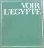 Voir l'Égypte (Collection Voir...). Gougaud Henri  Gouvion Colette
