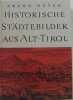 Historische städtebilder aus alt-tirol. Huter Franz