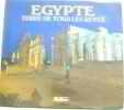 Egypte : terre de tous les rêves. Avner Goren