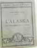 L'alaska le continent de l'avenir. Vallot Duval Louis