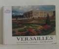 Versailles le chateau - le parc - les trianons. Van Der Kemp Gerald