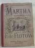 Martha opéra-comique en quatre actes partition chant et piano. De Saint Georges H. & De Charlemagne Crevel