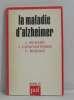 La maladie d'alzheimer. Richard J.  Constantinidis  Bouras C