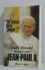 N'Ayez Pas Peur ! Dialogue Avec Jean-paul II. Jean Paul II Pape  Frossard André