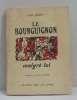 Le bourguignon malgré lui. Gerriet Louis  Frérot Michel (illustrations)