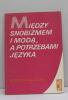Miedzy snobizmem i moda a potrzebami jezyka czyli o wyrazach obcego pochodzenia w polszczyznie. Walczak Bodan