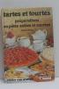 Tartes et tourtes (preparations en pâtes salees et sucrees). Vence/Celine