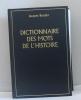 Dictionnaire des mots de l'histoire. Boudet Jacques