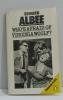 Who's afraid of wirginia woolf. Albee Edward