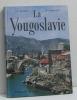 La yougoslavie. Berrier J.c  Maréchal M