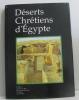 Déserts chrétiens d'Egypte. Miquel P.  Guillaumont A.  Collectif