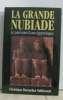 La grande Nubiade Le parcours d'une égyptologue. Desroches Noblecourt Chr