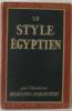 Le Style Egyptien. Desroches-Noblecourt