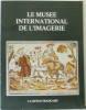Le Musée international de l'imagerie à Epinal. Jacquemin