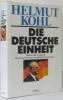 Die Deutsche Einheit. Helmut Kohl