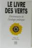 Le livre des Verts : Dictionnaire de l'écologie politique. Collectif