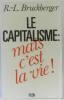 Le capitalisme mais c'est la vie. Bruckberger