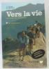 Vers la vie  lecture du français 6e de transition. Ferré