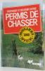 Préparer et réussir votre permis de chasser : Programme officiel 1983. Chantelat