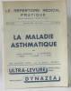 Le répertoire médical pratique  La maladie asthmatique (revue mensuelle). Collectif
