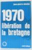 1970 libération de la Bretagne. Niçaise